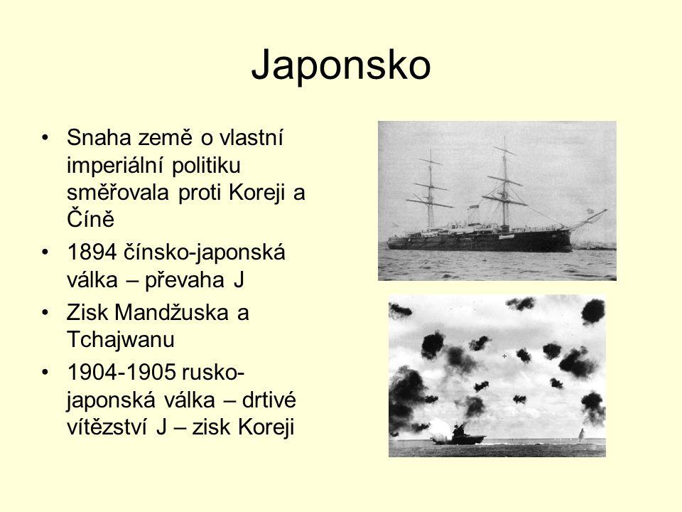 Japonsko Snaha země o vlastní imperiální politiku směřovala proti Koreji a Číně. 1894 čínsko-japonská válka – převaha J.