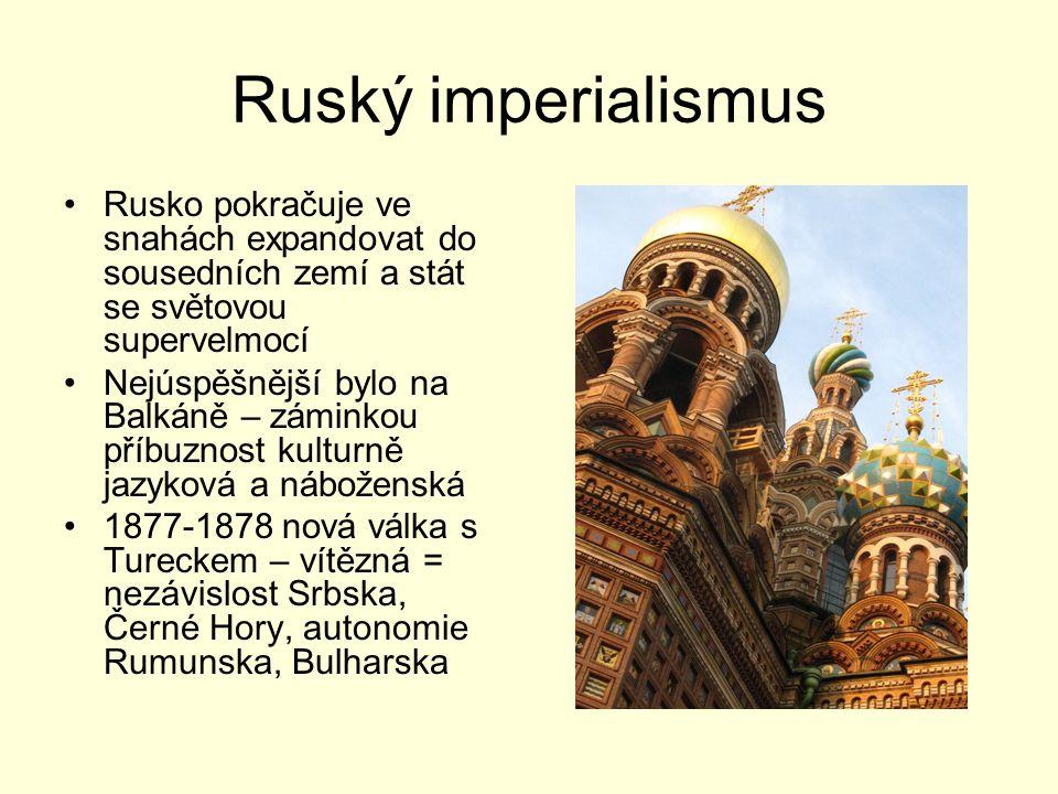 Ruský imperialismus Rusko pokračuje ve snahách expandovat do sousedních zemí a stát se světovou supervelmocí.