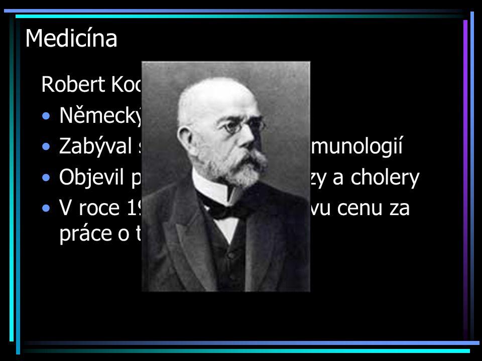 Medicína Robert Koch (1843-1910) Německý lékař