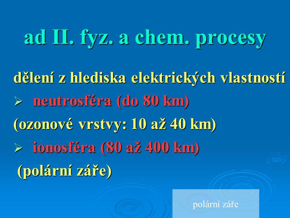 ad II. fyz. a chem. procesy dělení z hlediska elektrických vlastností