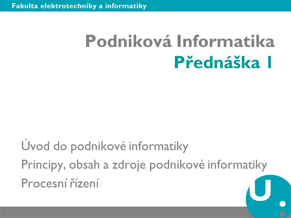 Podniková Informatika Přednáška 1