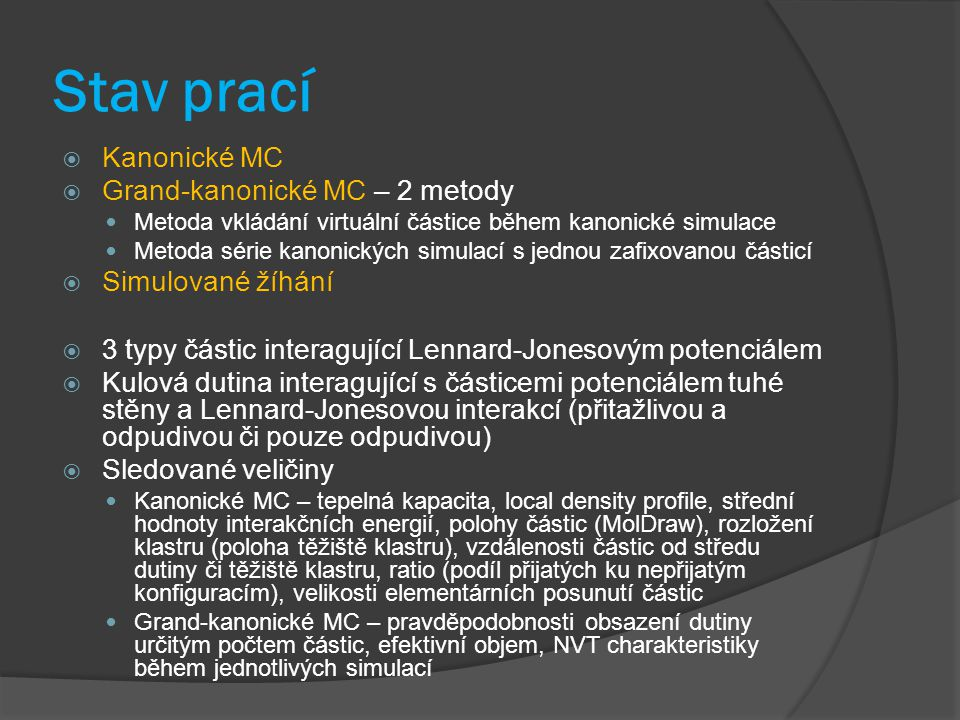 Stav prací Kanonické MC Grand-kanonické MC – 2 metody