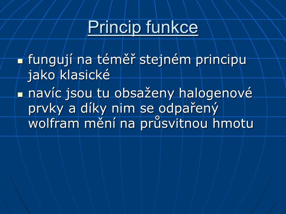 Princip funkce fungují na téměř stejném principu jako klasické