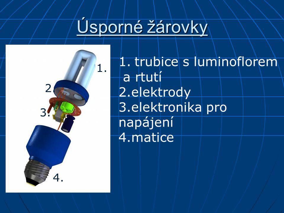 Úsporné žárovky trubice s luminoflorem a rtutí 2.elektrody