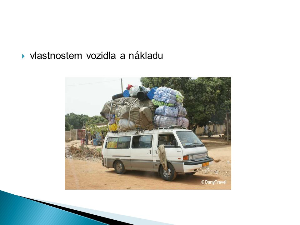 vlastnostem vozidla a nákladu