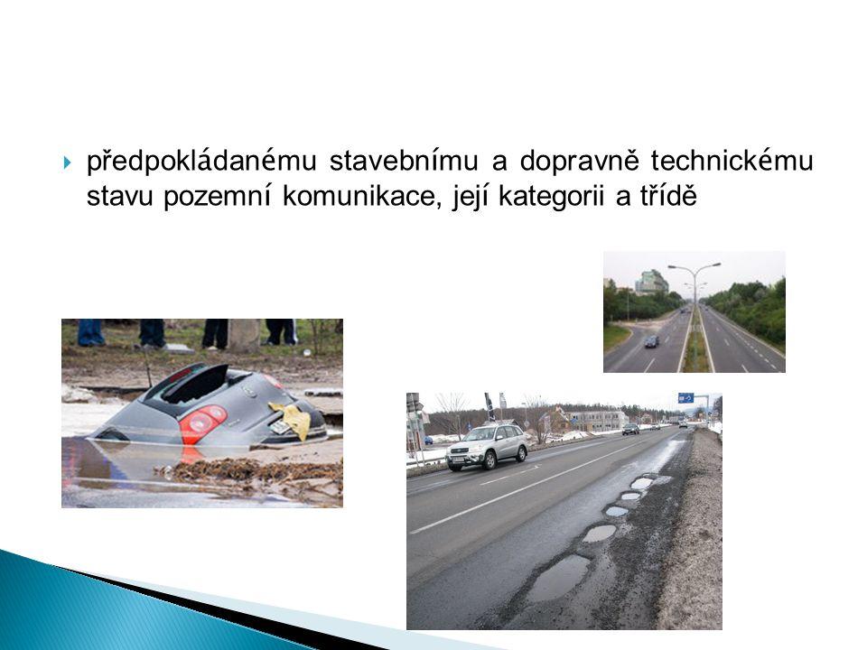 předpokládanému stavebnímu a dopravně technickému stavu pozemní komunikace, její kategorii a třídě