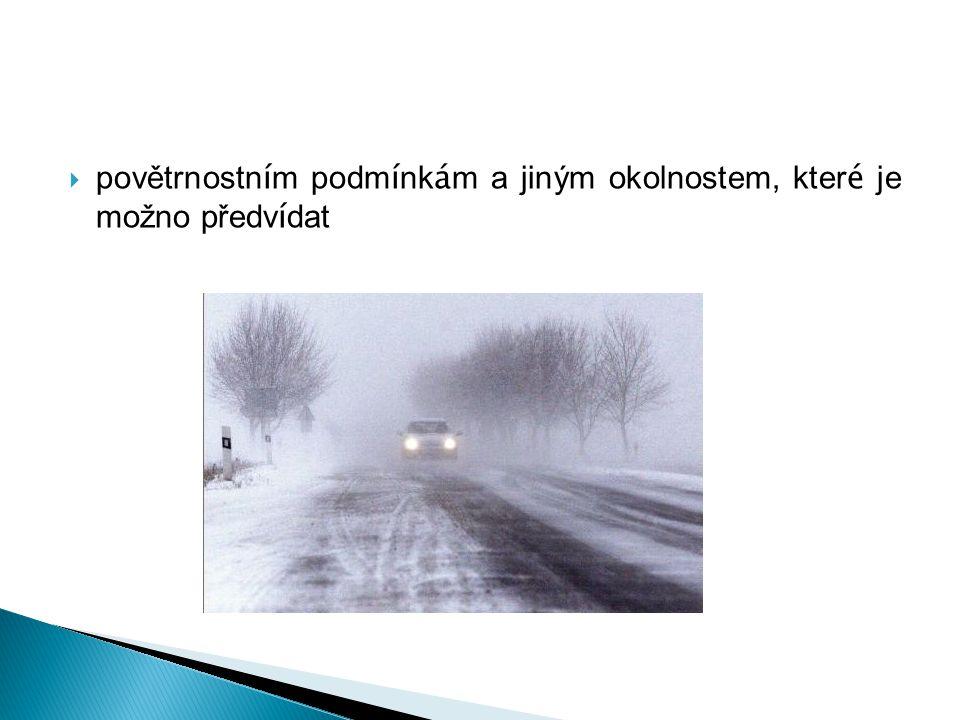 povětrnostním podmínkám a jiným okolnostem, které je možno předvídat