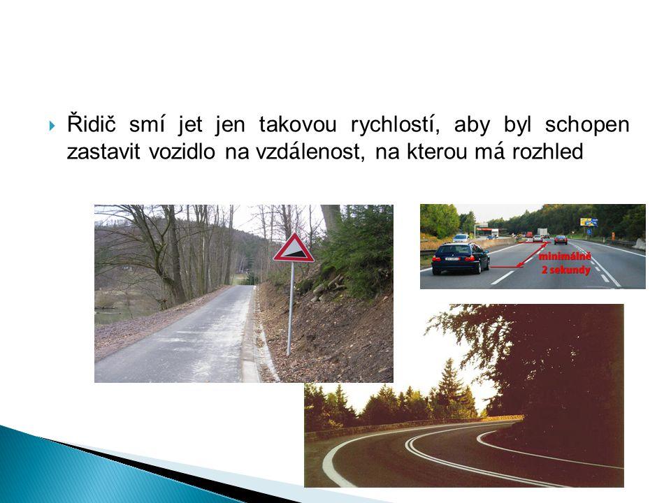 Řidič smí jet jen takovou rychlostí, aby byl schopen zastavit vozidlo na vzdálenost, na kterou má rozhled