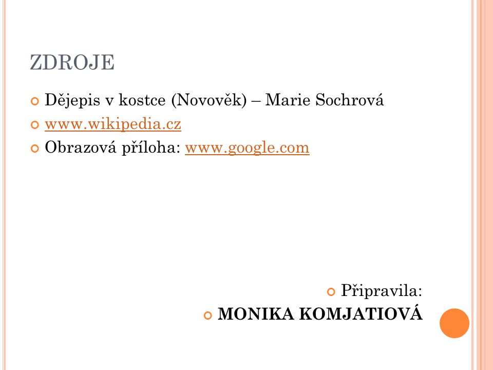 ZDROJE Dějepis v kostce (Novověk) – Marie Sochrová www.wikipedia.cz