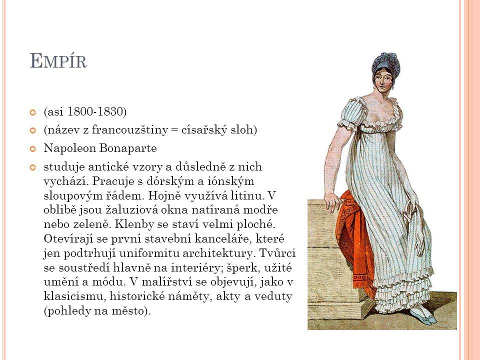 Empír (asi 1800-1830) (název z francouzštiny = císařský sloh)