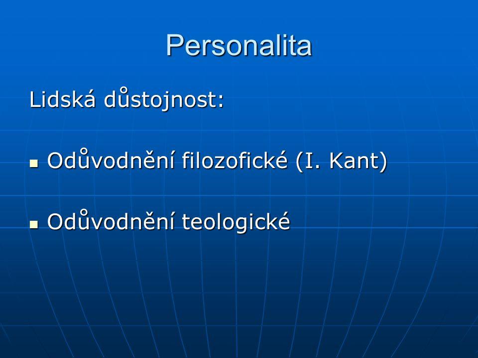 Personalita Lidská důstojnost: Odůvodnění filozofické (I. Kant)