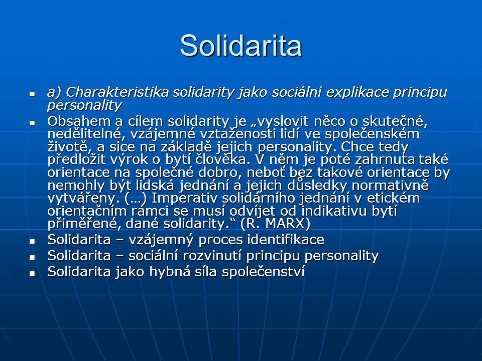Solidarita a) Charakteristika solidarity jako sociální explikace principu personality.