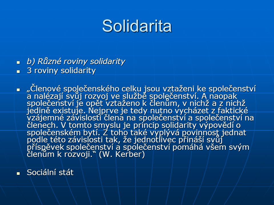 Solidarita b) Různé roviny solidarity 3 roviny solidarity