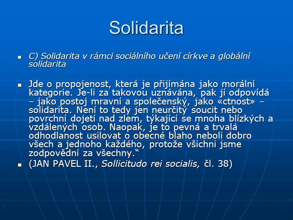 Solidarita C) Solidarita v rámci sociálního učení církve a globální solidarita.