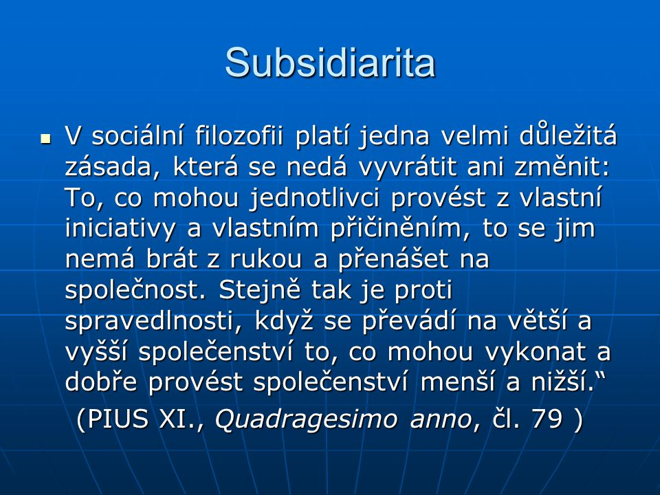 (PIUS XI., Quadragesimo anno, čl. 79 )