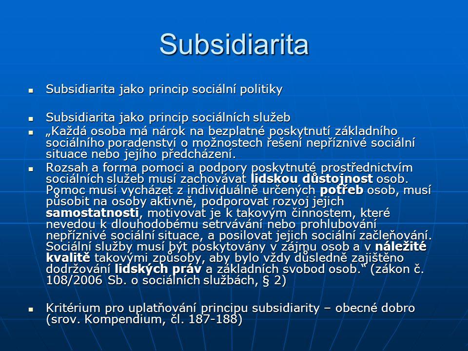 Subsidiarita Subsidiarita jako princip sociální politiky