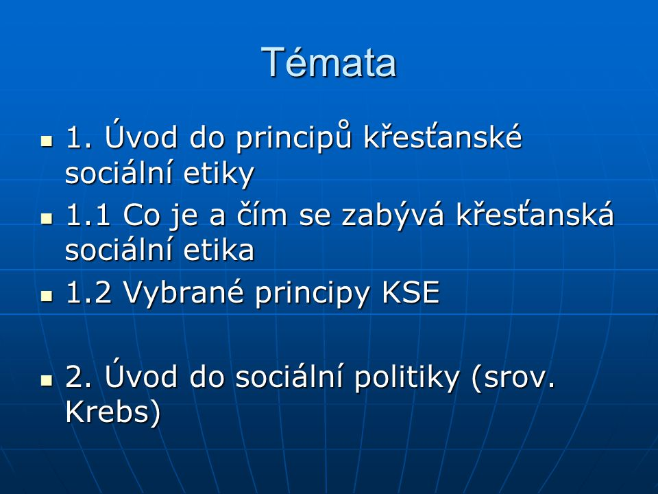 Témata 1. Úvod do principů křesťanské sociální etiky