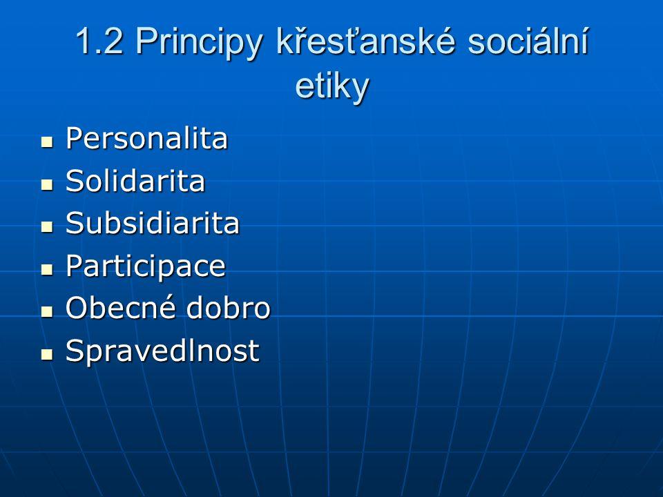 1.2 Principy křesťanské sociální etiky