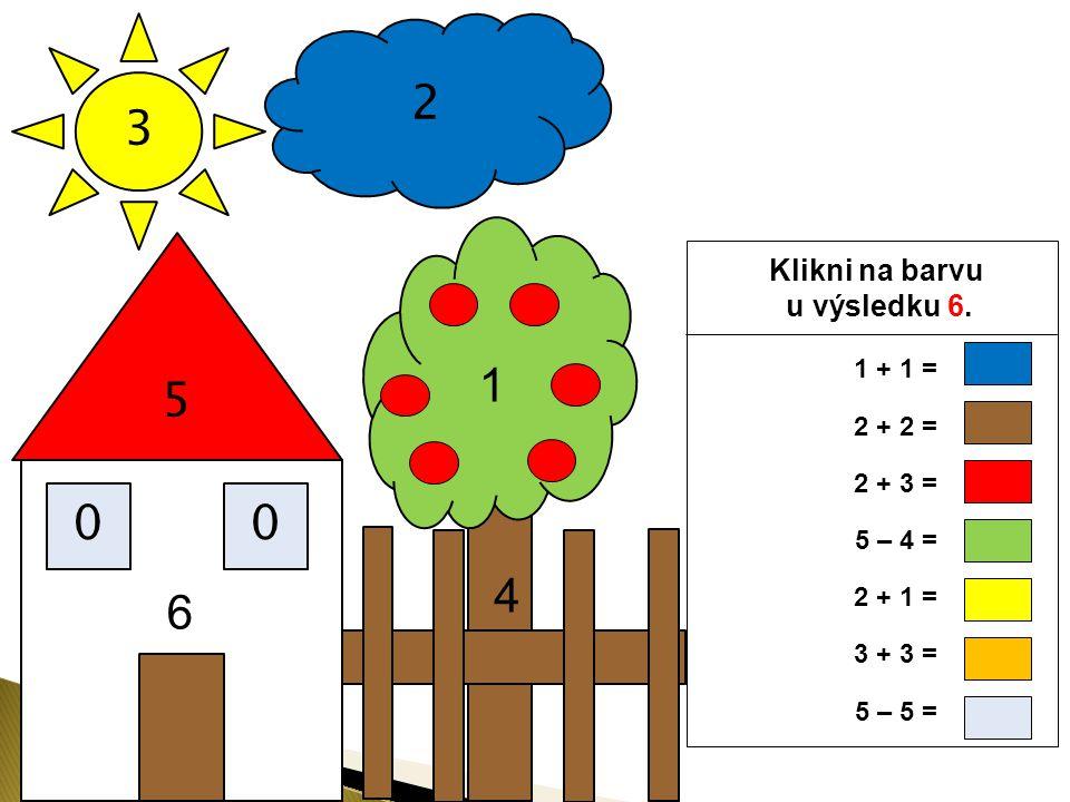 2 3 5 1 4 6 Klikni na barvu u výsledku 6. 1 + 1 = 2 + 2 = 2 + 3 =