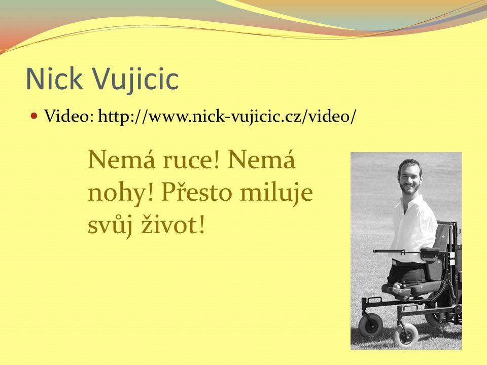 Nick Vujicic Nemá ruce! Nemá nohy! Přesto miluje svůj život!