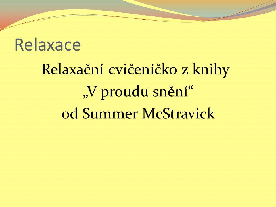 """Relaxační cvičeníčko z knihy """"V proudu snění od Summer McStravick"""