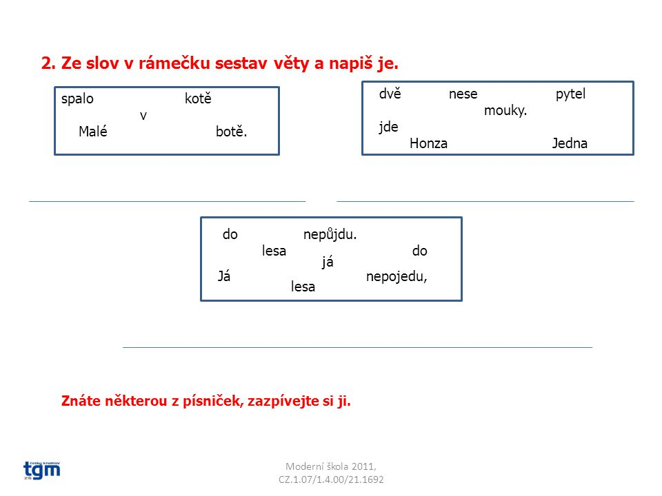 2. Ze slov v rámečku sestav věty a napiš je.
