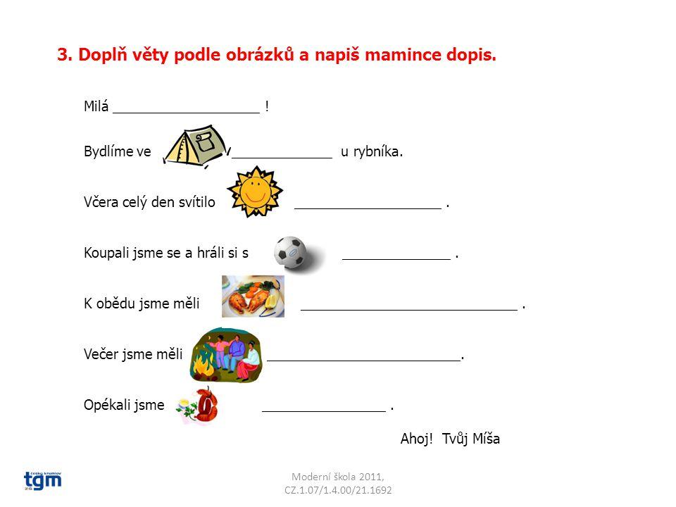 3. Doplň věty podle obrázků a napiš mamince dopis.