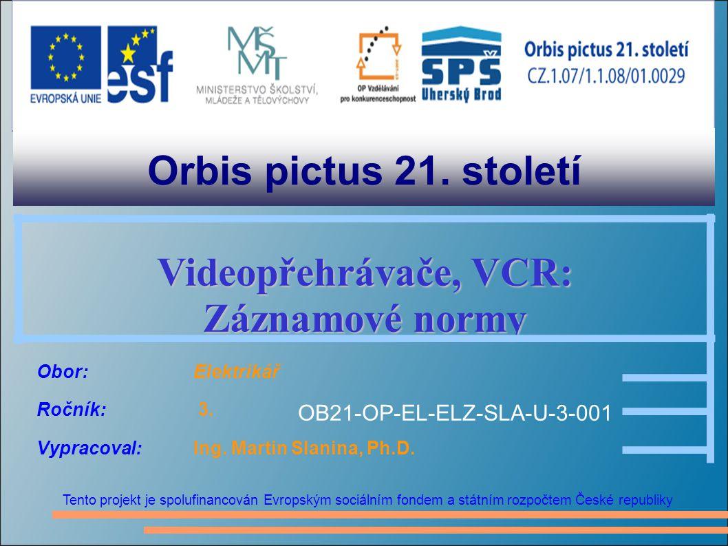 Orbis pictus 21. století Videopřehrávače, VCR: Záznamové normy