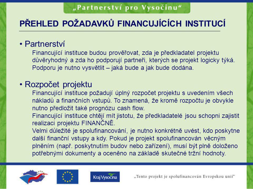 PŘEHLED POŽADAVKŮ FINANCUJÍCÍCH INSTITUCÍ Partnerství
