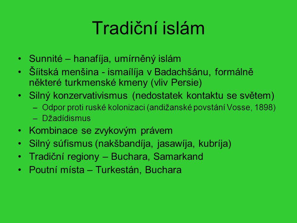 Tradiční islám Sunnité – hanafíja, umírněný islám