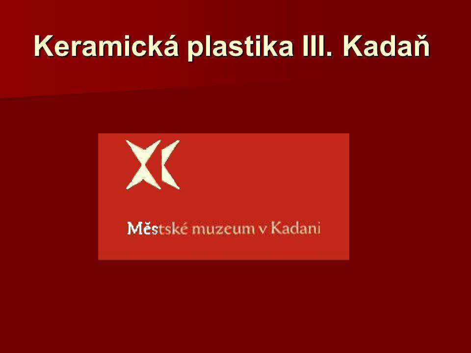 Keramická plastika III. Kadaň