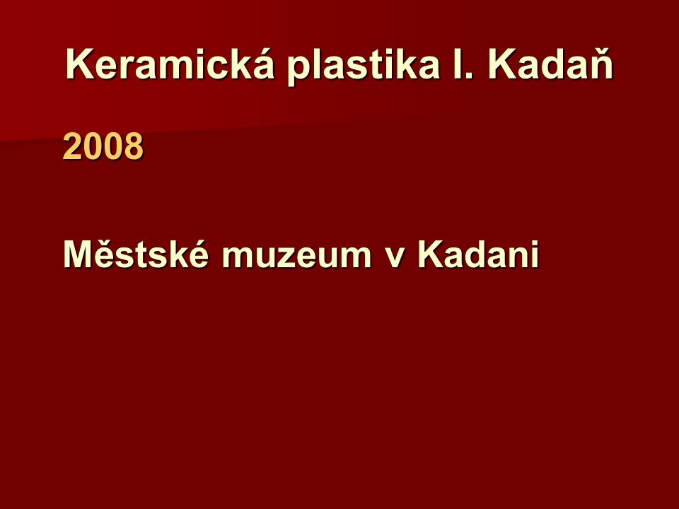 Keramická plastika I. Kadaň
