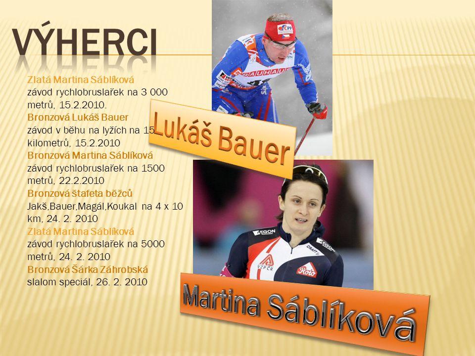 VÝHERCI Lukáš Bauer Martina Sáblíková