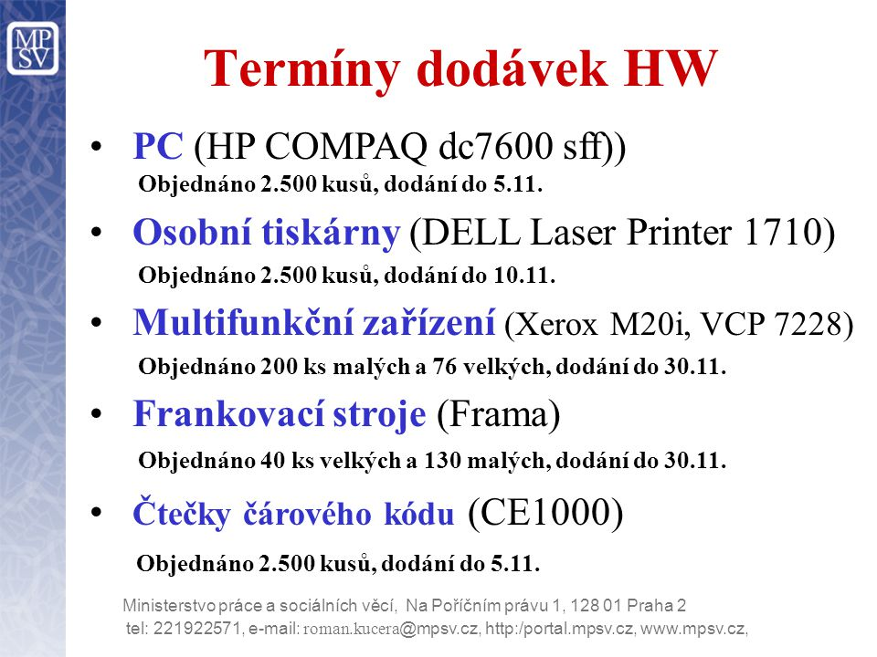Termíny dodávek HW PC (HP COMPAQ dc7600 sff))