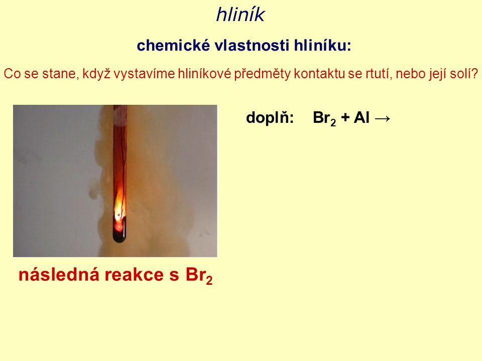 hliník následná reakce s Br2 chemické vlastnosti hliníku:
