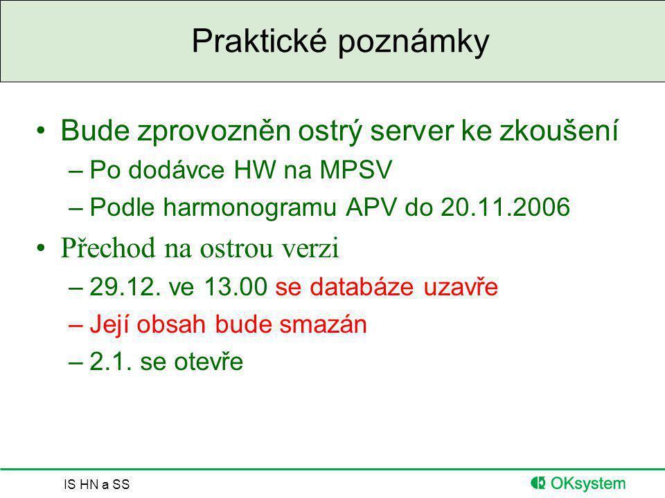 Praktické poznámky Bude zprovozněn ostrý server ke zkoušení