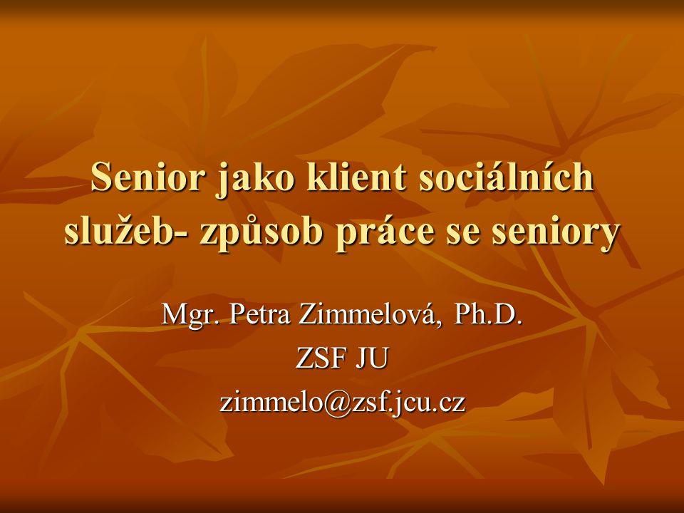 Senior jako klient sociálních služeb- způsob práce se seniory
