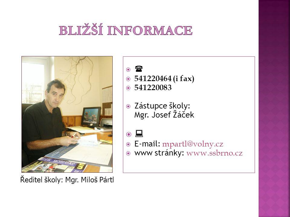 Bližší informace   541220464 (i fax) 541220083 Zástupce školy: