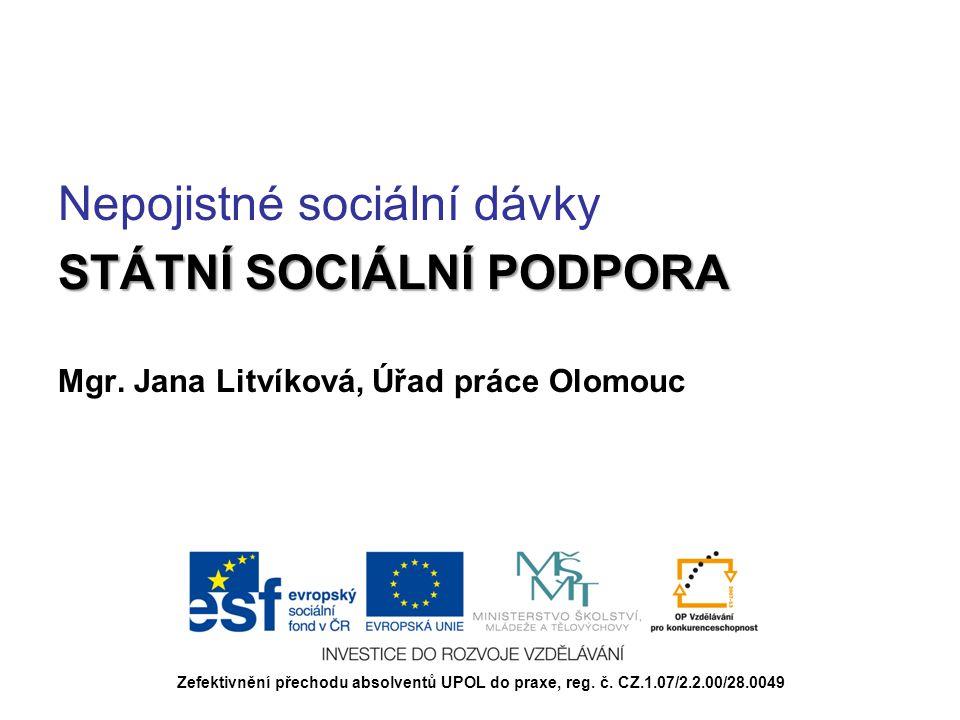 Nepojistné sociální dávky STÁTNÍ SOCIÁLNÍ PODPORA