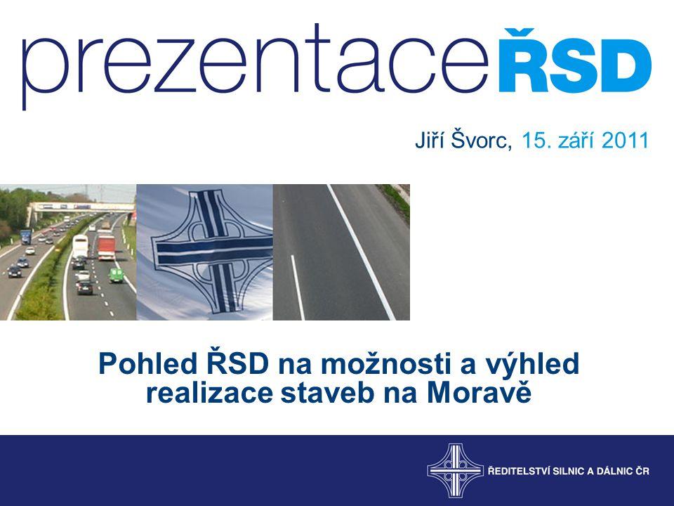 Pohled ŘSD na možnosti a výhled realizace staveb na Moravě