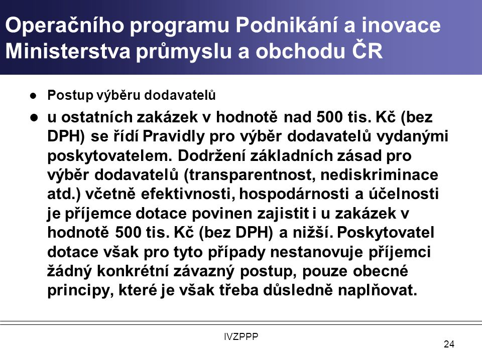 Operačního programu Podnikání a inovace Ministerstva průmyslu a obchodu ČR