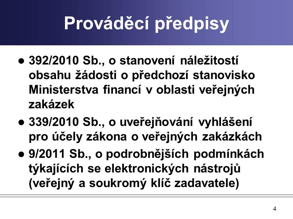 Prováděcí předpisy 392/2010 Sb., o stanovení náležitostí obsahu žádosti o předchozí stanovisko Ministerstva financí v oblasti veřejných zakázek.
