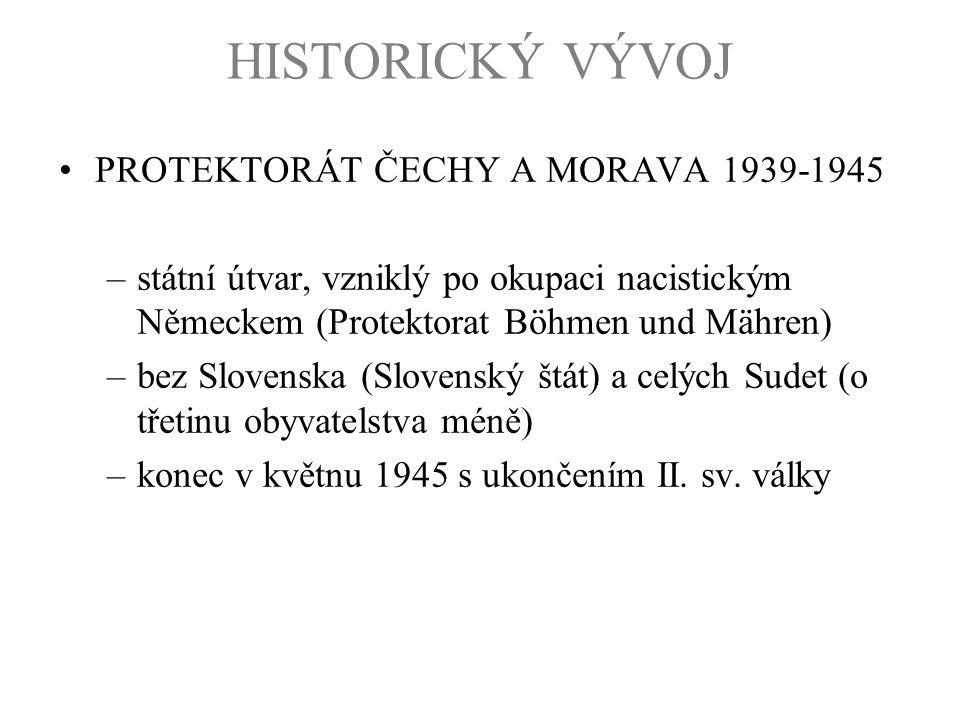 HISTORICKÝ VÝVOJ PROTEKTORÁT ČECHY A MORAVA 1939-1945