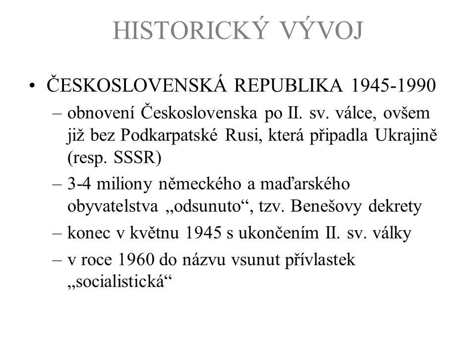 HISTORICKÝ VÝVOJ ČESKOSLOVENSKÁ REPUBLIKA 1945-1990