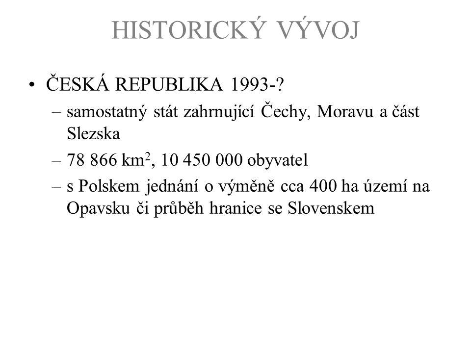 HISTORICKÝ VÝVOJ ČESKÁ REPUBLIKA 1993-