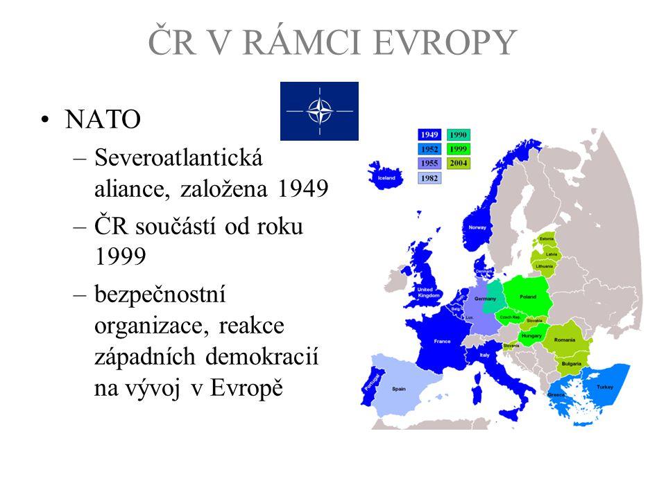 ČR V RÁMCI EVROPY NATO Severoatlantická aliance, založena 1949