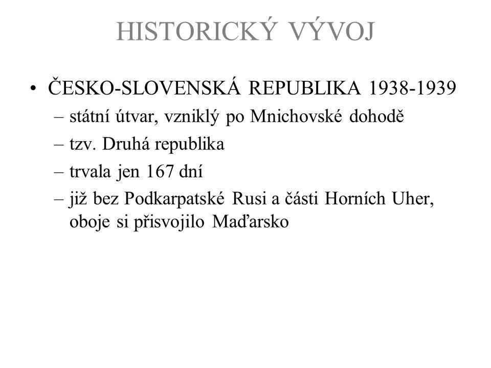 HISTORICKÝ VÝVOJ ČESKO-SLOVENSKÁ REPUBLIKA 1938-1939