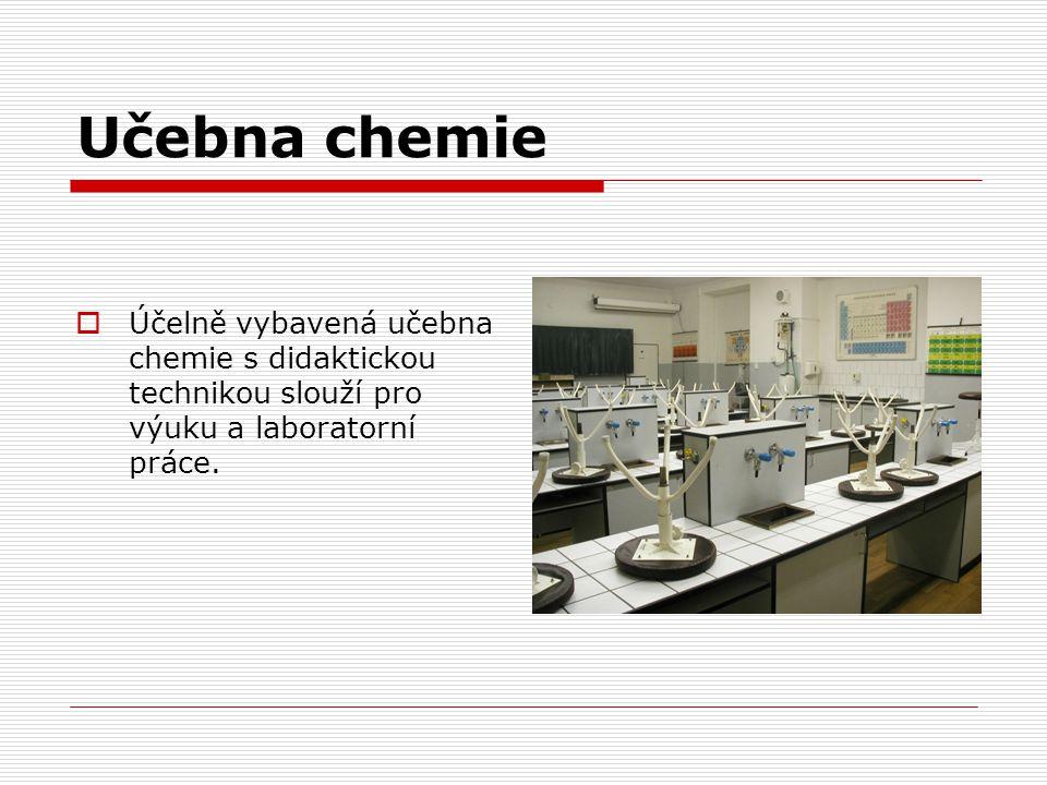 Učebna chemie Účelně vybavená učebna chemie s didaktickou technikou slouží pro výuku a laboratorní práce.