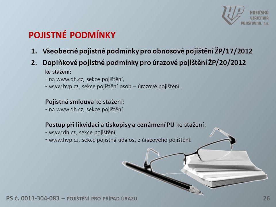 pojistné podmínky Všeobecné pojistné podmínky pro obnosové pojištění ŽP/17/2012. Doplňkové pojistné podmínky pro úrazové pojištění ŽP/20/2012.