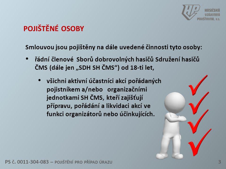 pojištěné osoby Smlouvou jsou pojištěny na dále uvedené činnosti tyto osoby: